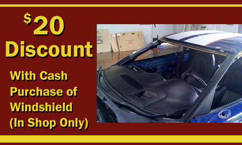 $20 Discount With Cash Purchase Only (Windshields Only)
